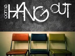 Hang out.jpg