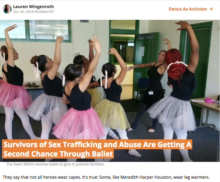 """Survivors of Sex Trafficking and Abuse Are Getting A Second Chance Through Ballet"" in  Dance Magazine."