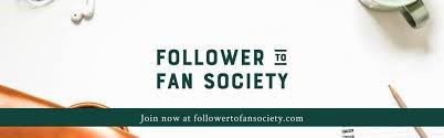 Follower to Fan Society.jpg