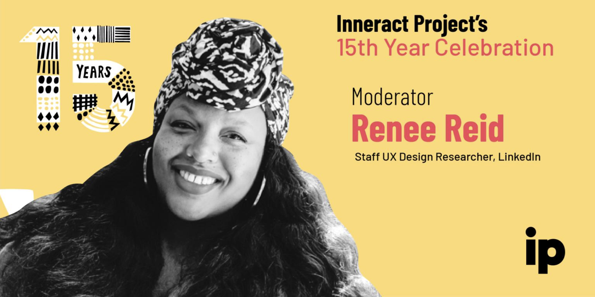 Moderator:Inneract Project 15 Year Celebration - - Inneract Project empowers the next generation of black and brown youth designers. The organization is committed to design education as well as the path towards inclusion and representation.