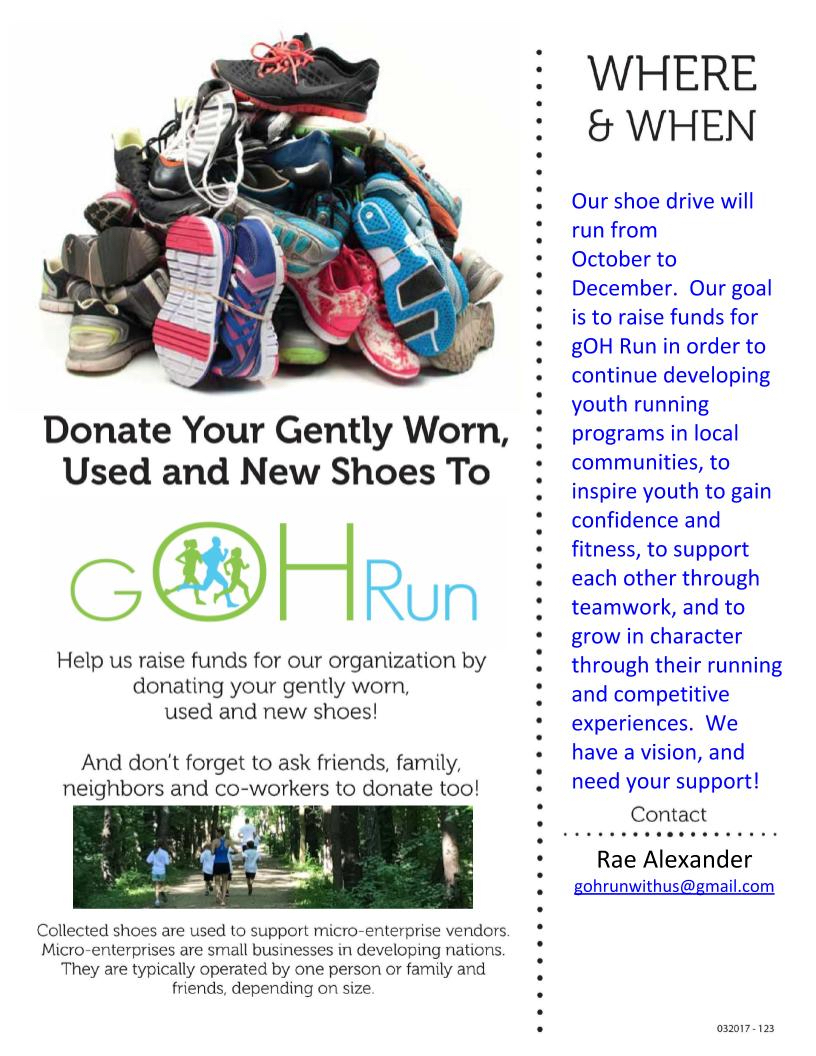 You can drop off shoes at the Fall Classic 5K and Half Marathon sponsored by Cleveland West Road Runner on November 18. We will be there to collect your shoes!