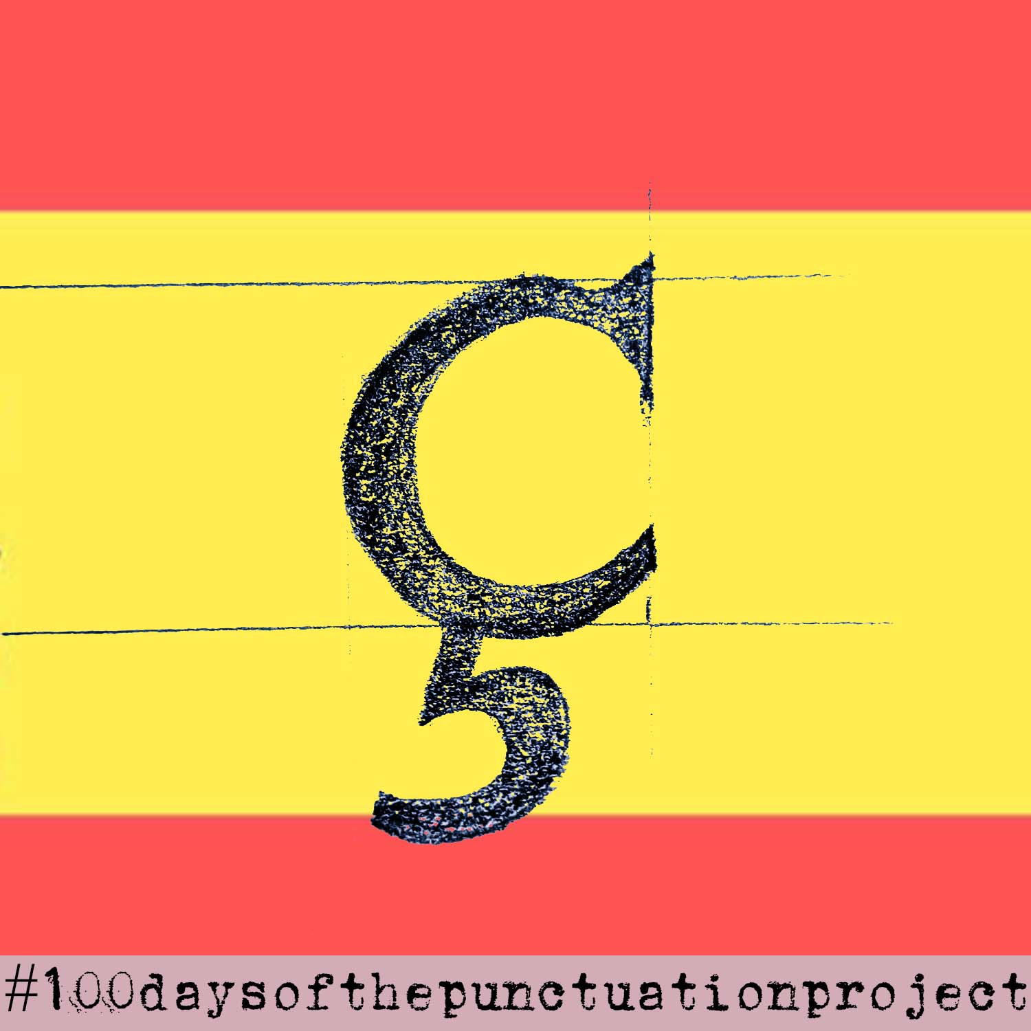 The Cedilla: Day 28 of The Punctuation Project