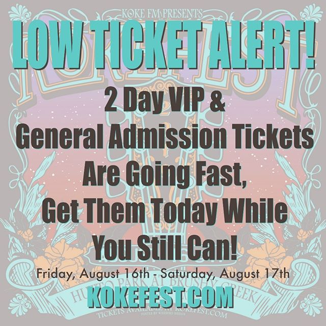 ***LOW TICKET ALERT*** #KOKEFEST 2 Day VIP and General Admission tickets are going FAST, get yours TODAY while you still can! Our final Friday night headliner will be announced on Tuesday, May 28th. Grab them at the link in our bio!