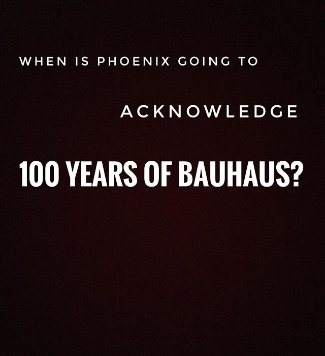 #100yearsofbauhaus #bauhaus #bauhausdesign #bauhausdessau #bauhausarchitecture #bauhausmovement #phoenix #phoenixartmuseum #phoenixart #phoenixarizona #arizona #arizonaart #smoca #scottsdaleart
