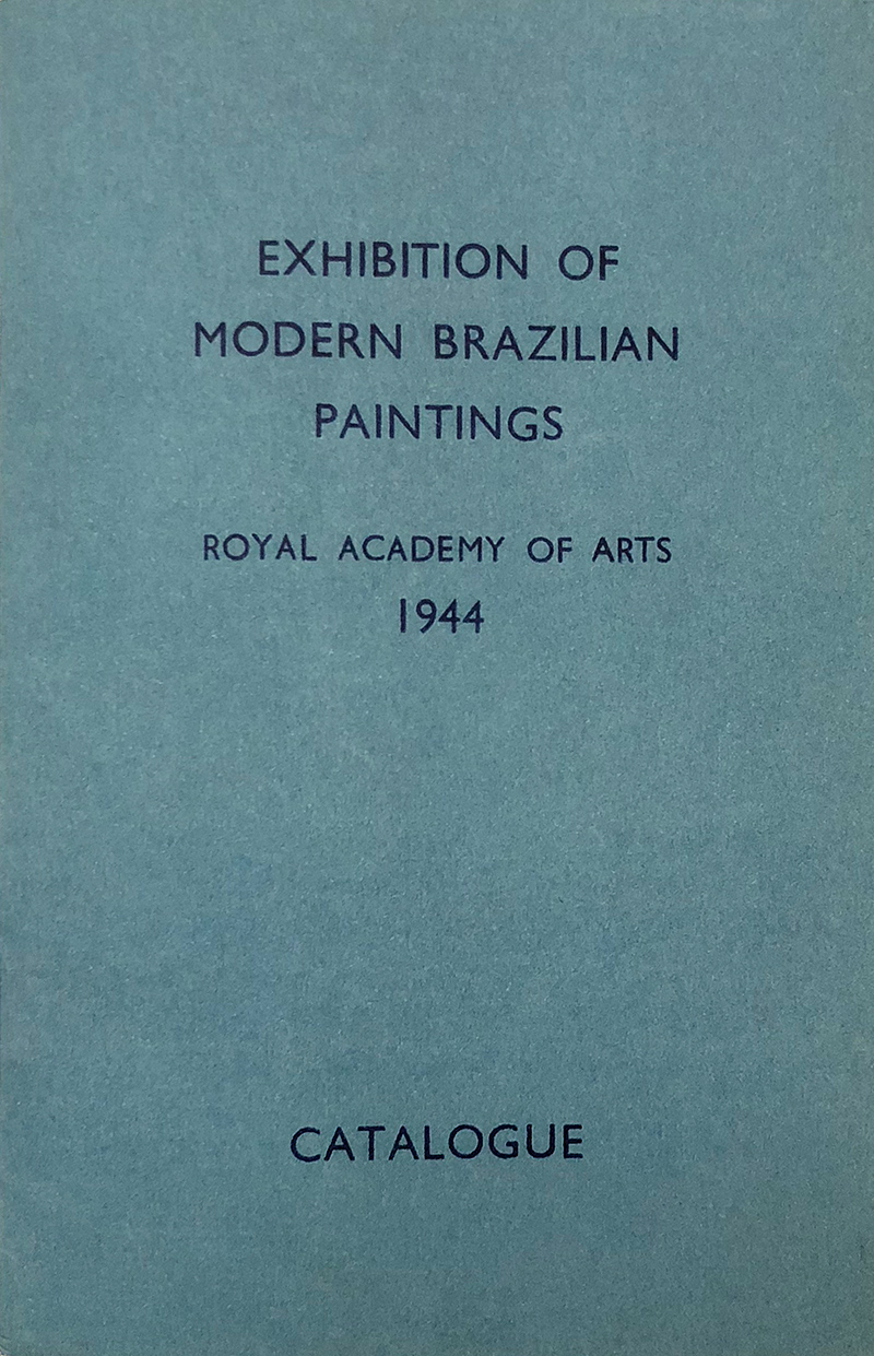 4. Exhibition Catalogue,  Exhibition of Modern Brazilian Paintings , Royal Academy of Arts (London, 1944).