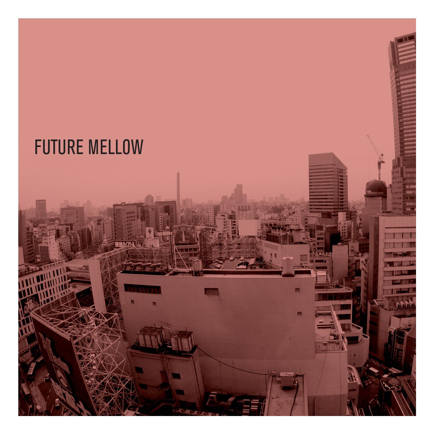 FUTURE MELLOW
