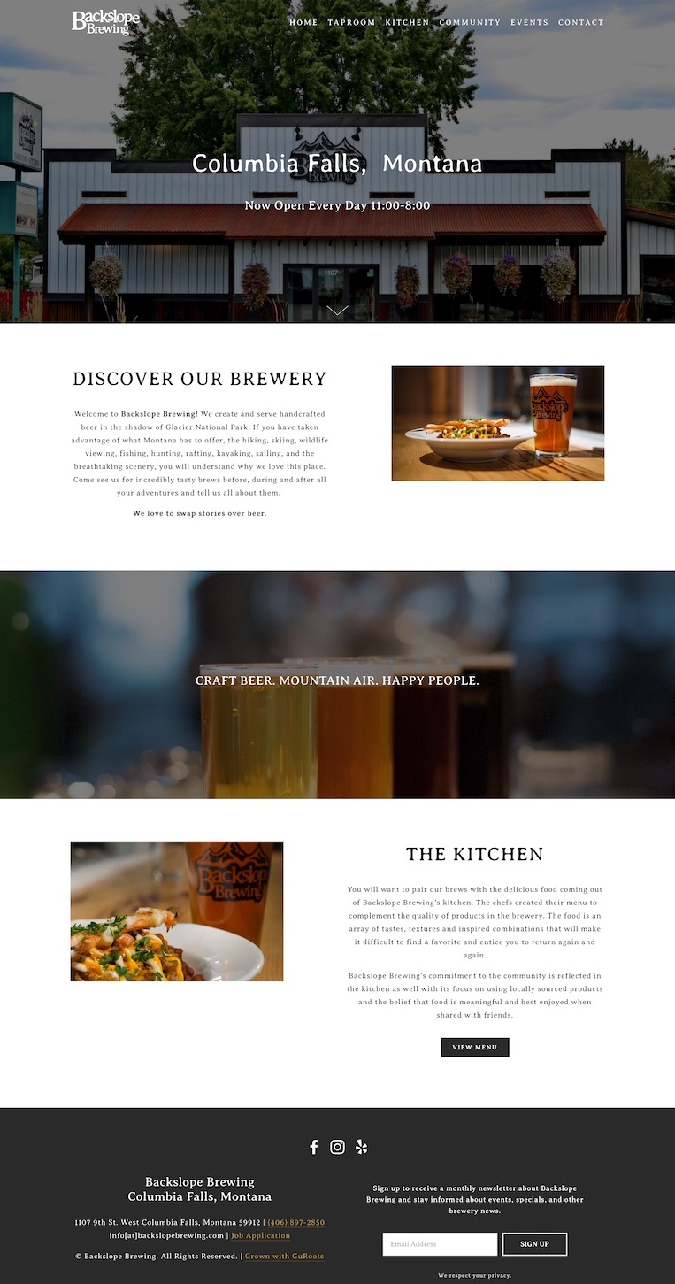 Craft BreweryWebsite Design - Location: Columbia Falls, MontanaWebsite design built for a craft brewery in the gateway to Glacier National Park, Columbia Falls, Montana. This responsive site includes kitchen menu, taproom brews, community events, Mailchimp integration, local search engine optimization and mobile responsiveness.tags: brewery website design, flathead valley brewery website design, responsive website design, craft brew web design, flathead valley web design, squarespace expert, squarespace authorized trainer