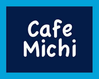 CAFE MICHI