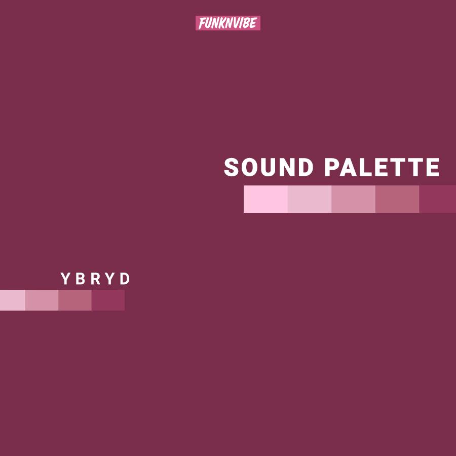 Sound Palette: YBRYD