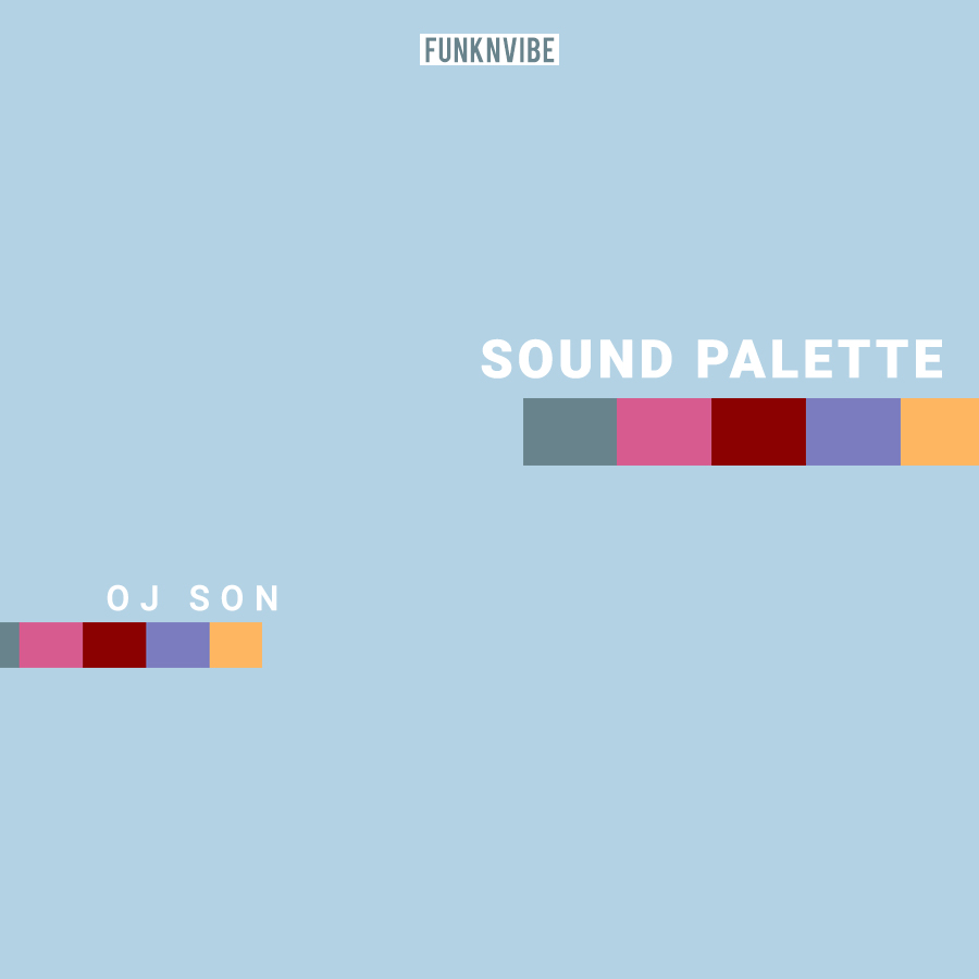 Sound Palette: OJ Son