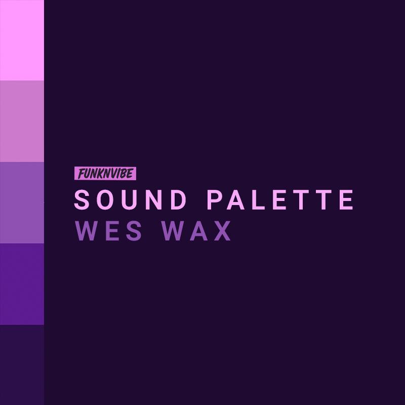 Sound Palette: Wes Wax
