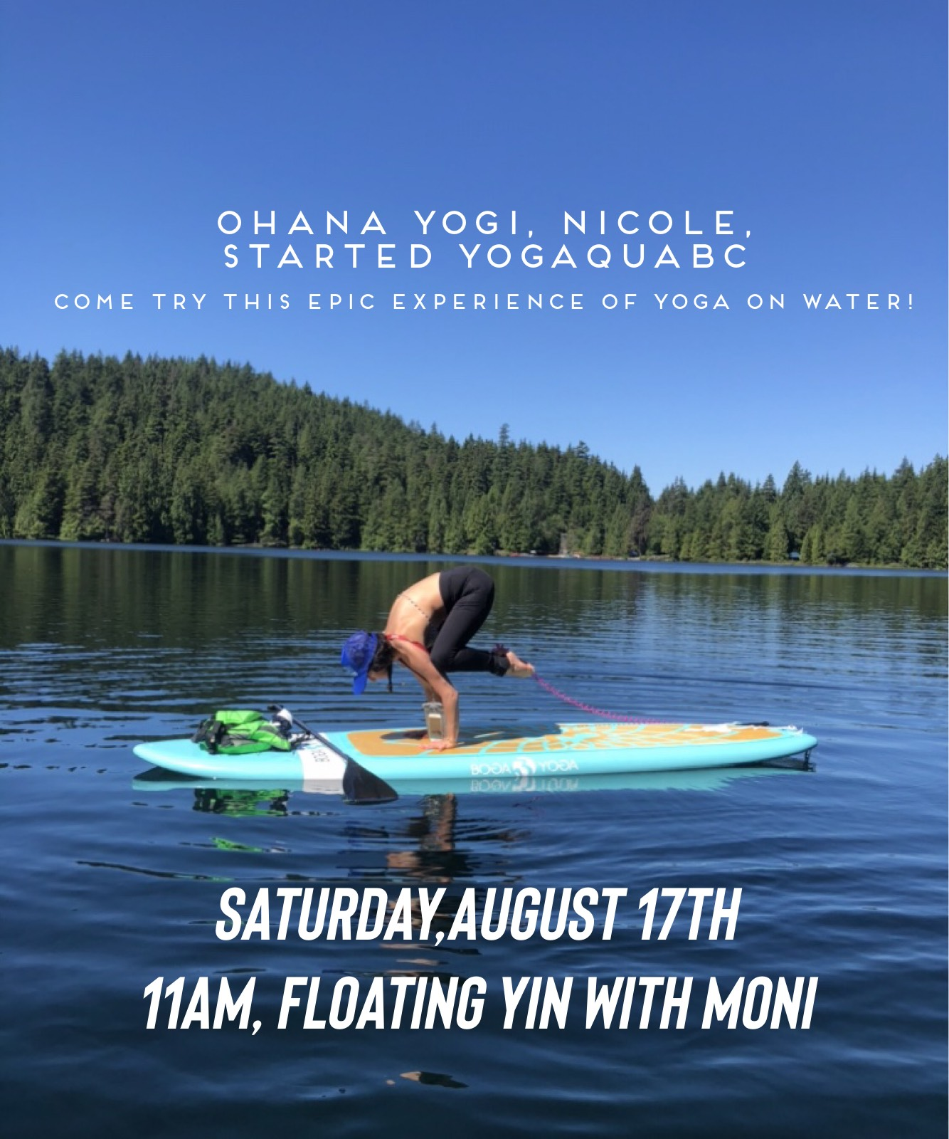 SUP Yin on the lake - Ohana teacher and dear community member, Nicole, has started YOGAQUA BC, a SUP Yoga company.This is such a pleasant way to practice, out on the water get some sun on your face, dive into the lake and be one with nature. No experience needed.Come join me !FREE for Ohana(one hour session)We meet at White Pine Beach,Port Moody so arrive early.There are limited spots so please reply back to this email to confirm your spot.For future events and booking with YogaquaBC, visit their Instagram or Facebook.