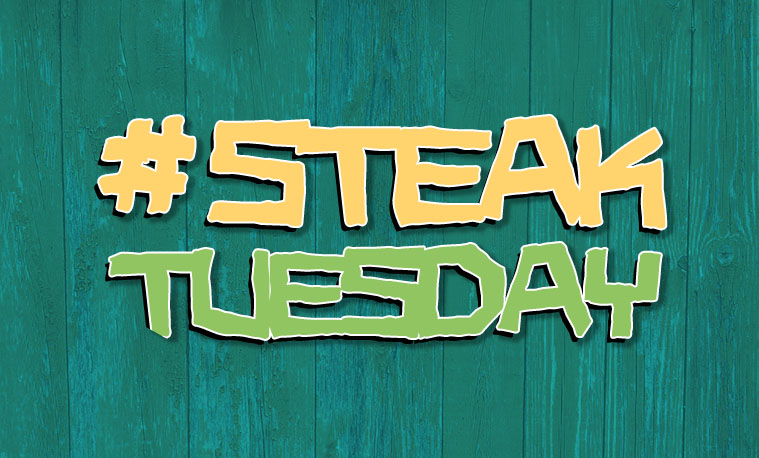 STEAK TUESDAY -