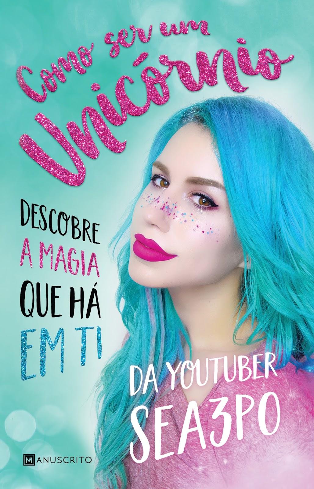 """05-01-2018 -  Youtuber portuguesa Sea3P0 publica primeiro livro, com o título """"Como Ser Um Unicórnio"""".jpg"""