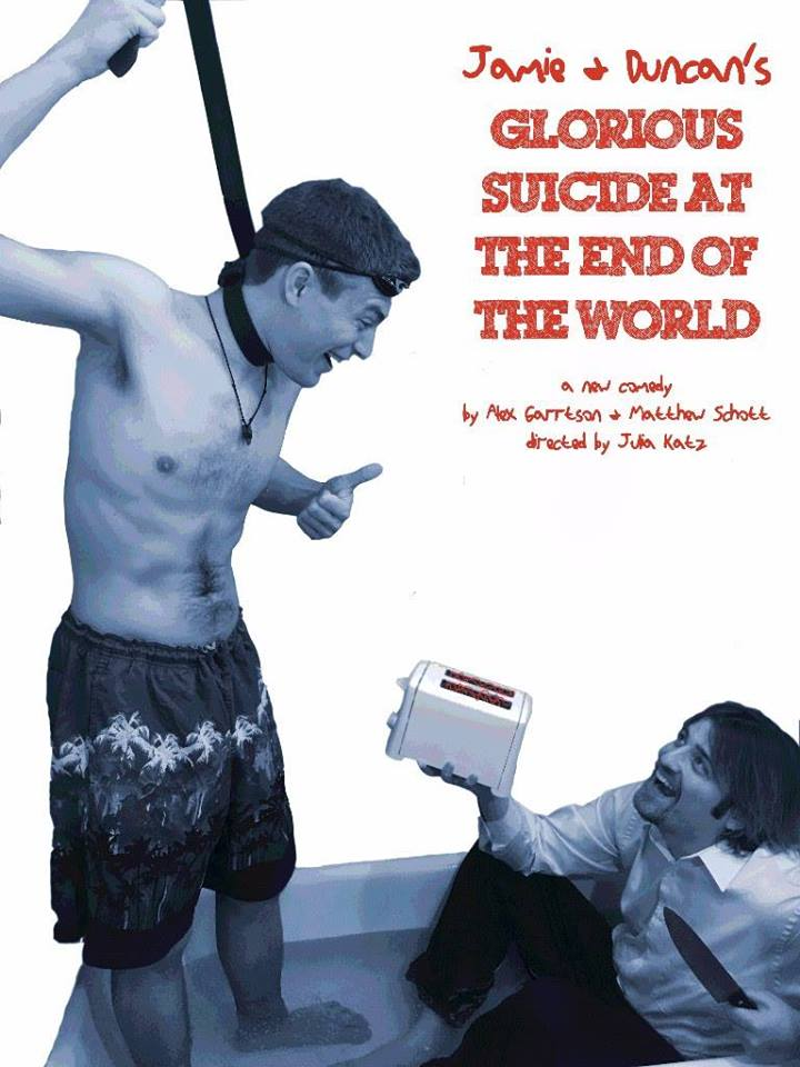 Jamie & Duncan's Glorious Suicide at the End of the World
