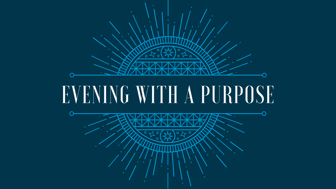 Evening with a Purpose Header.png