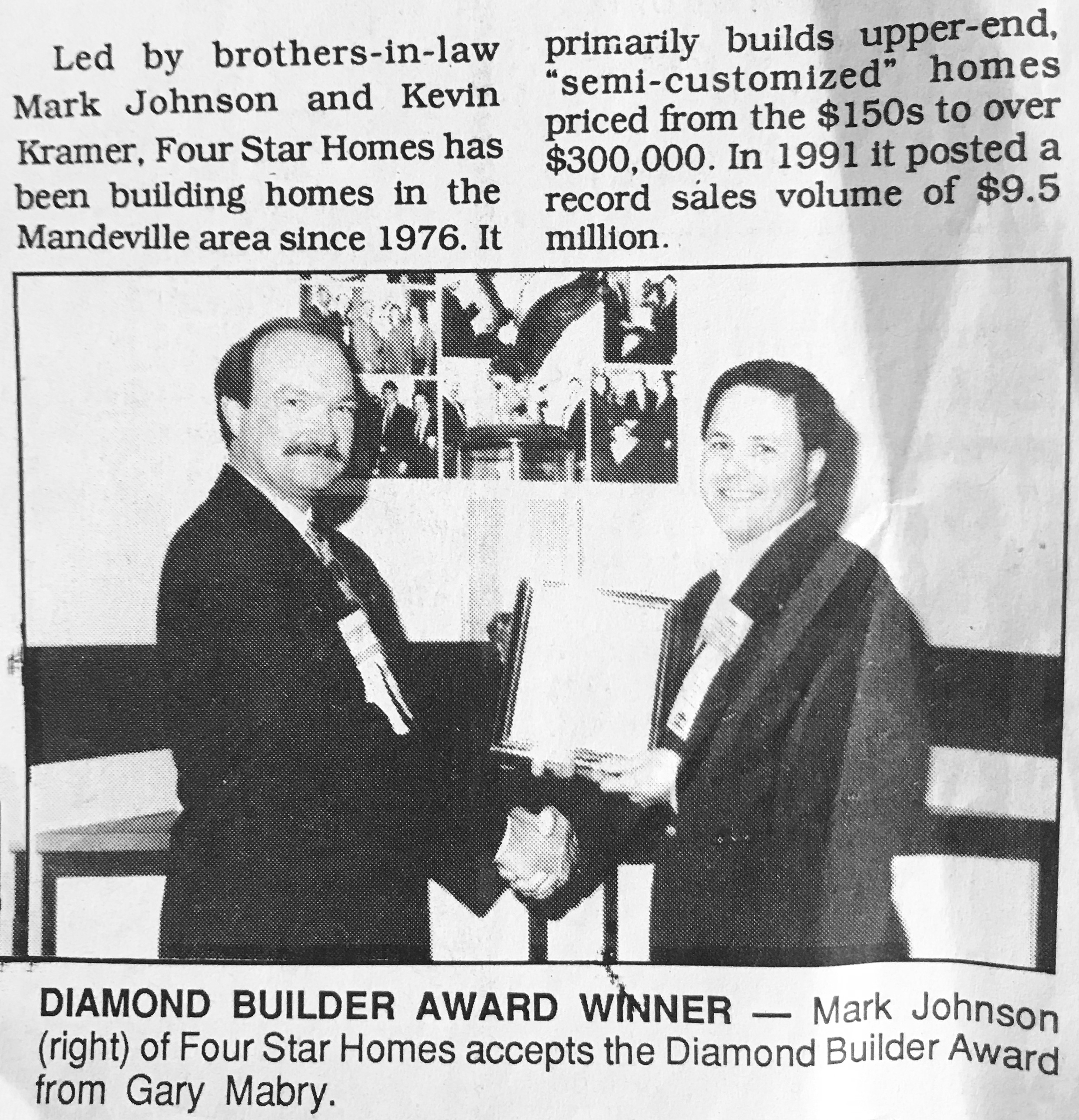 They won several national accolades, including the prestigious   Homebuyer's Warranty Diamond Builder Award   for customer service.  Mark and Kevin retired from the building industry in 2000.