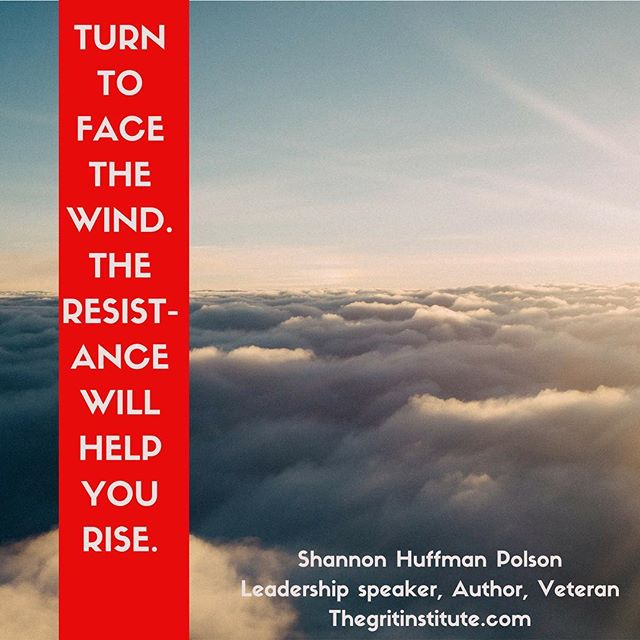 In the midst of challenges or setbacks, remember to turn into the wind. It's the resistance that helps you rise. #grit #gotgrit #youvegotgrit #leadership #getyourgrit #aviation #military #business #leadershipdevelopment #leadershipadvice #leadershipquotes #crushingit #owningot #courage #ownership #resilience @makerswomen @womenatforbes @forbes @ellevate_ntwk @leaninwomenvets @leaninorg