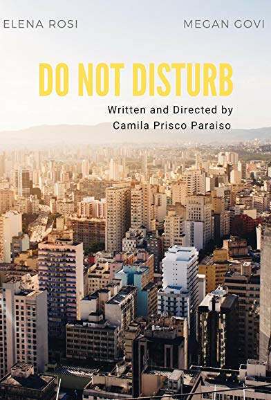Do Not Disturb - Directed By Camila Prisco ParaisoWriter and Director