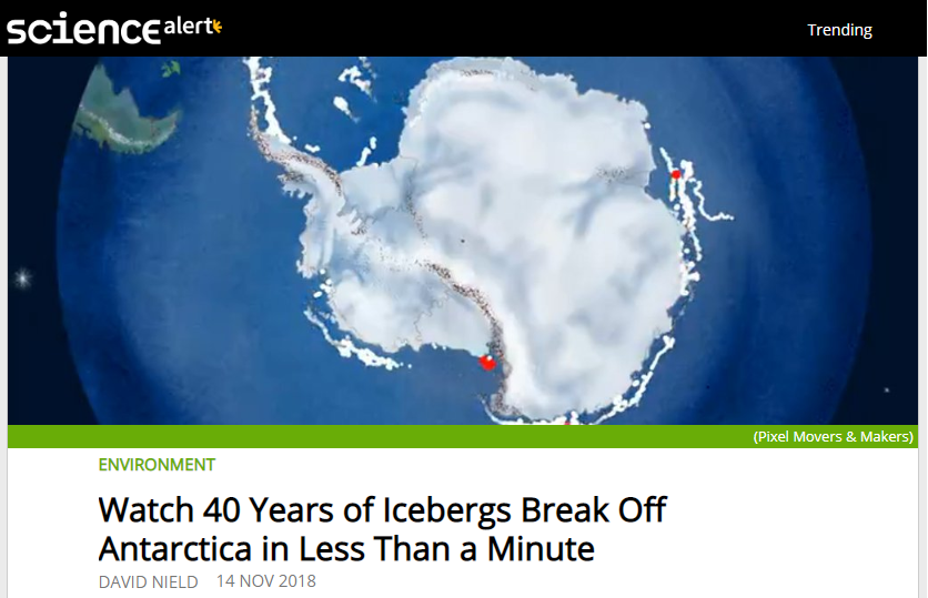 Watch 40 Years of Icebergs Break Off Antarctica in Less Than a Minute - By David Nield, SCIENCE ALERT, November 14, 2018Featuring Marlo and Kevin's Icebergs Alive animation.