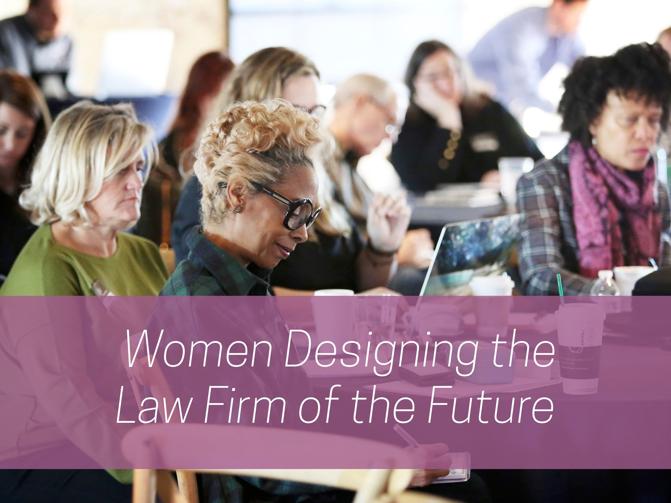 Women are designing the law firm of the future.jpg