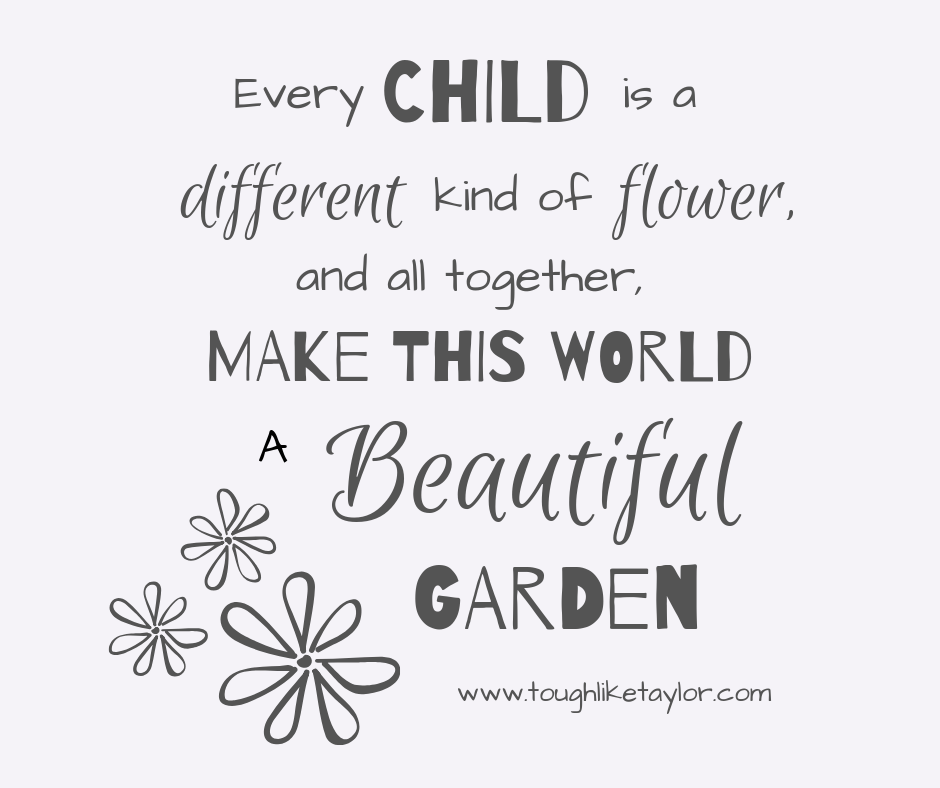 Every Child Is A Different Kind Of Flower.png