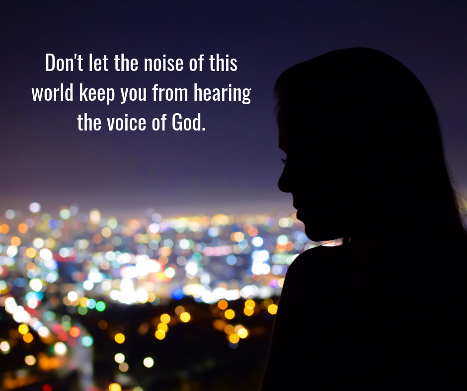 Don't Let The Noise of This World Keep You from Hearing the voice of God.png