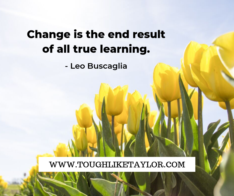 Change is the end result of all true learning..png