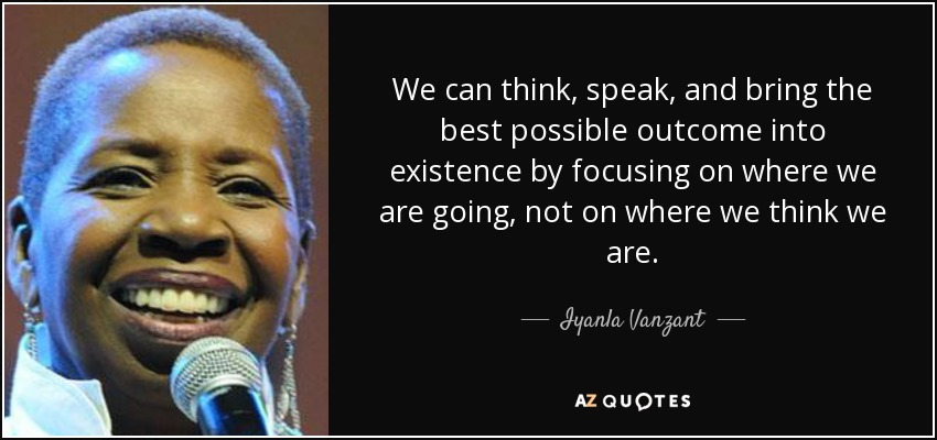quote-we-can-think-speak-and-bring-the-best-possible-outcome-into-existence-by-focusing-on-iyanla-vanzant-85-46-33.jpg