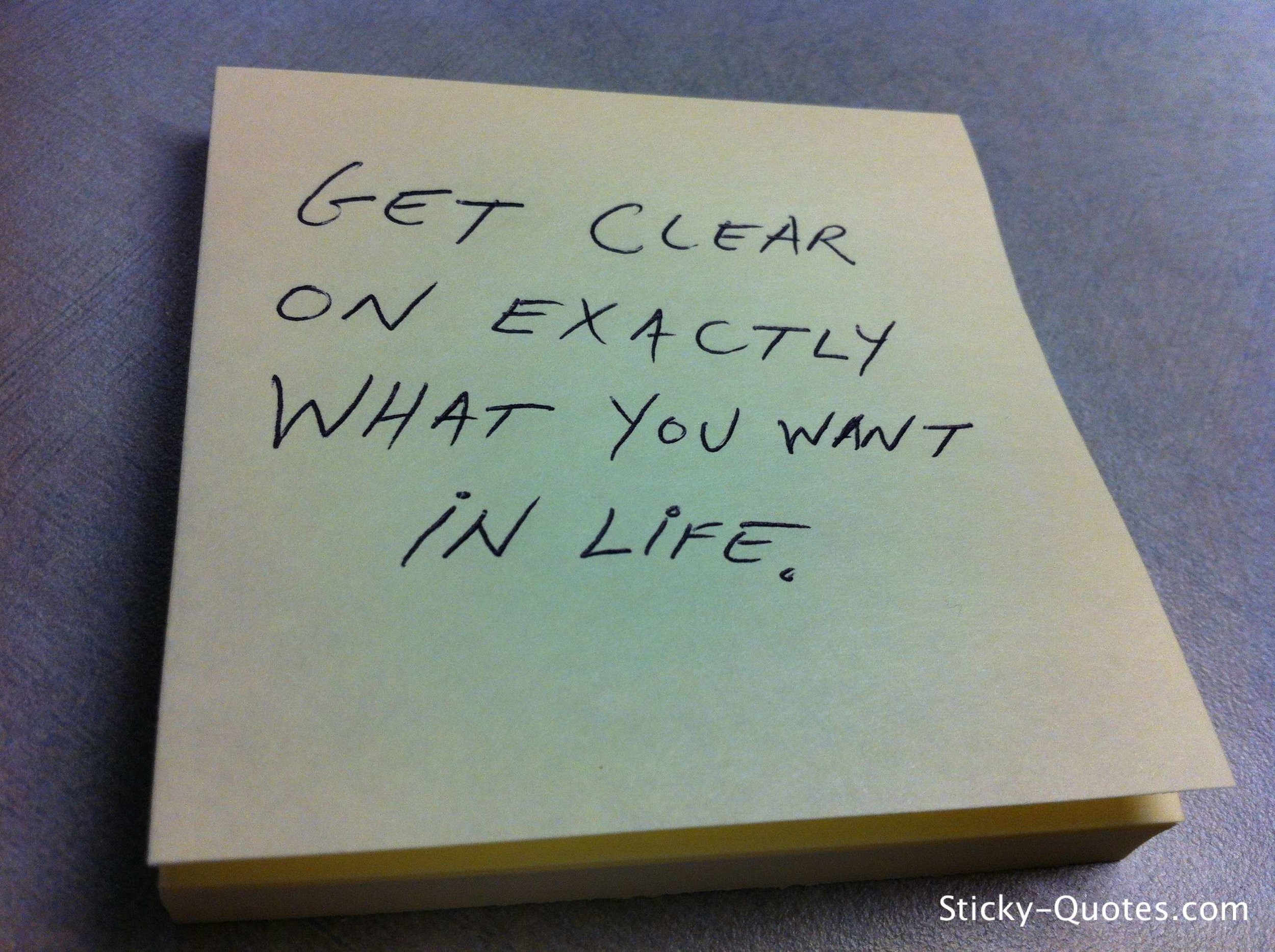 sticky-quotes_091012_get-clear-on-exactly-what-you-want-in-lifewtmk.jpg