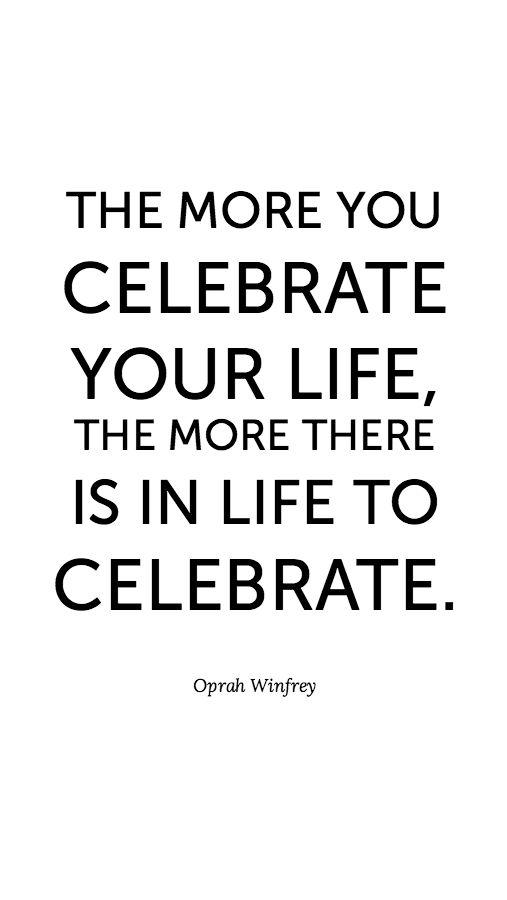 oprah quote celebrate.jpg