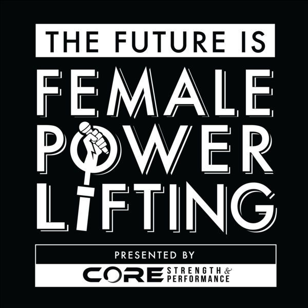 Future is Female Powerlifting Podcast