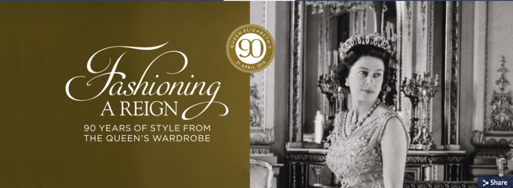 Fashioning a Reign: 90 Years of Style from the Queen's Wardrobe