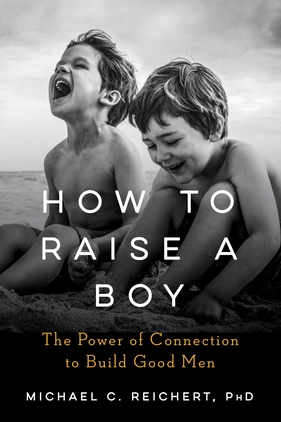 How to Raise a Boy: The Power of Connection to Build Good Men - A much-needed new roadmap for helping boys grow into strong, emotionally intelligent, and compassionate men in an increasingly complex world.In this groundbreaking book, a leading psychologist and researcher of the journey from boyhood to manhood reveals how narrow conceptions of what it means to be a