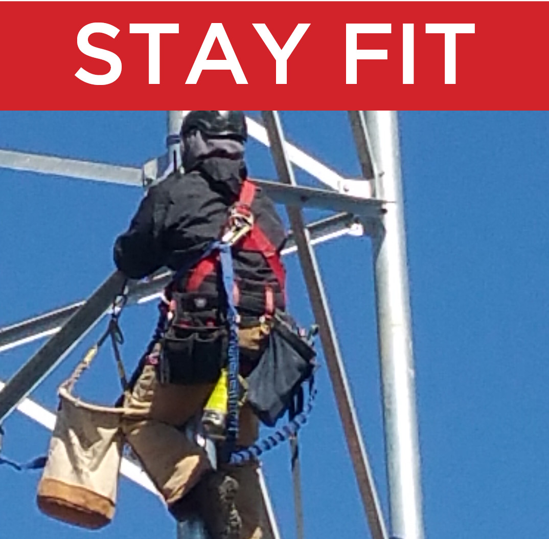 #2 - Physical fitness. You need to be strong enough to climb the tower, where you may work for hours at a time. You may also have to lug heavy equipment (35 to 70 lbs.) with you on the way up.Need a career change? Strong benefits package, consistent work, and where STAYING FIT is a daily activity.
