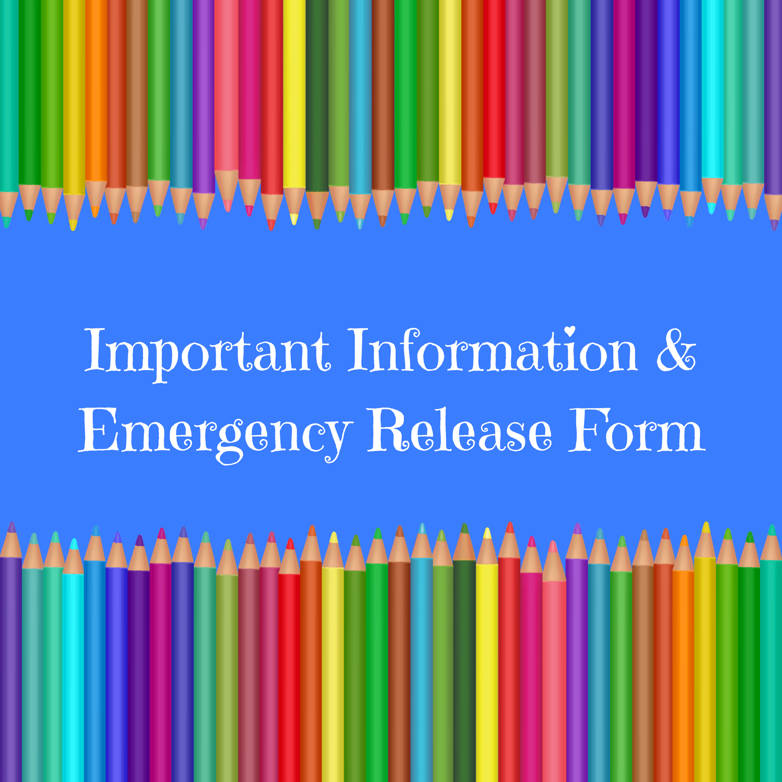 Important Information and Emergency Release Form.png