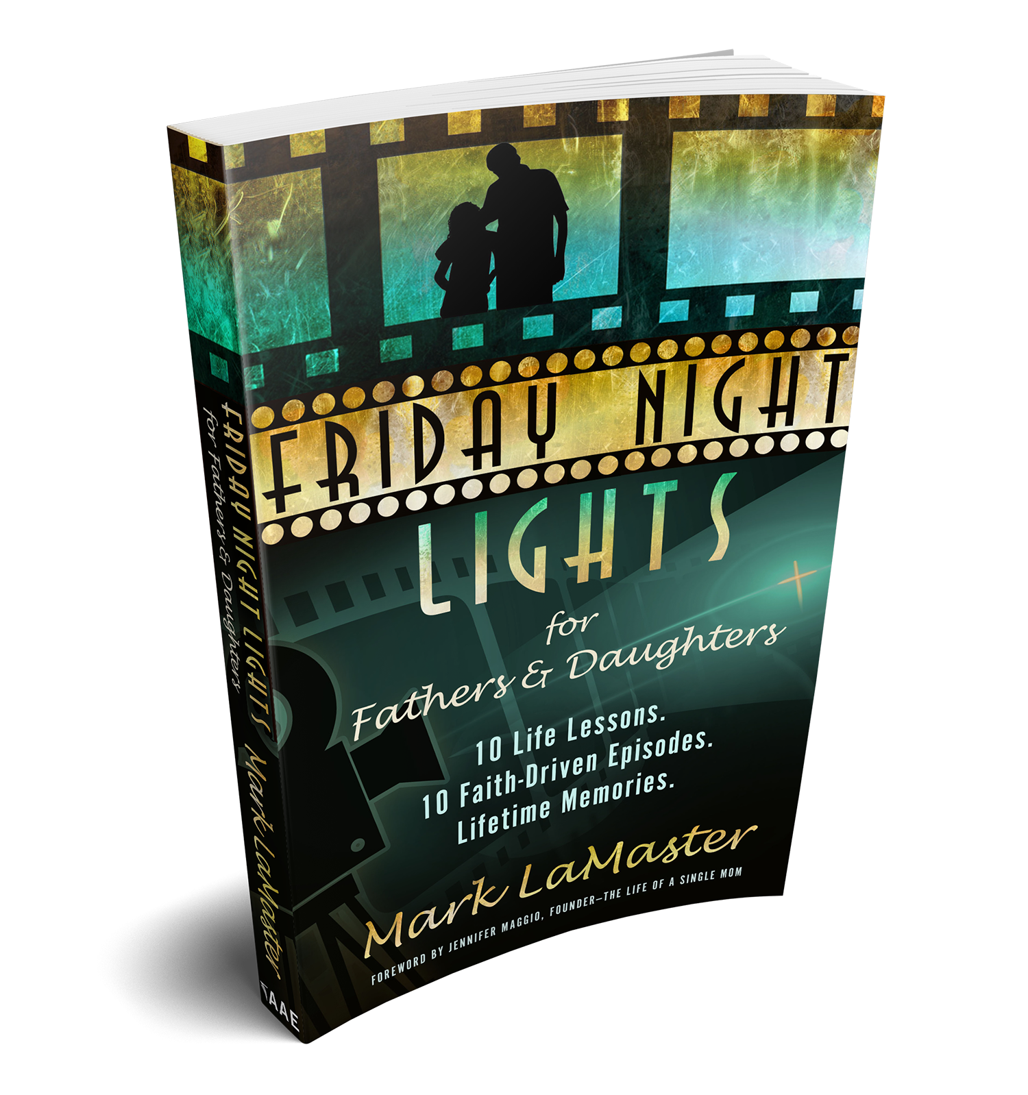 Book: Friday Night Lights for Fathers and Daughters  |  Uplifting Dads  |   Faith-Based Fatherhood Books, Resources and Community