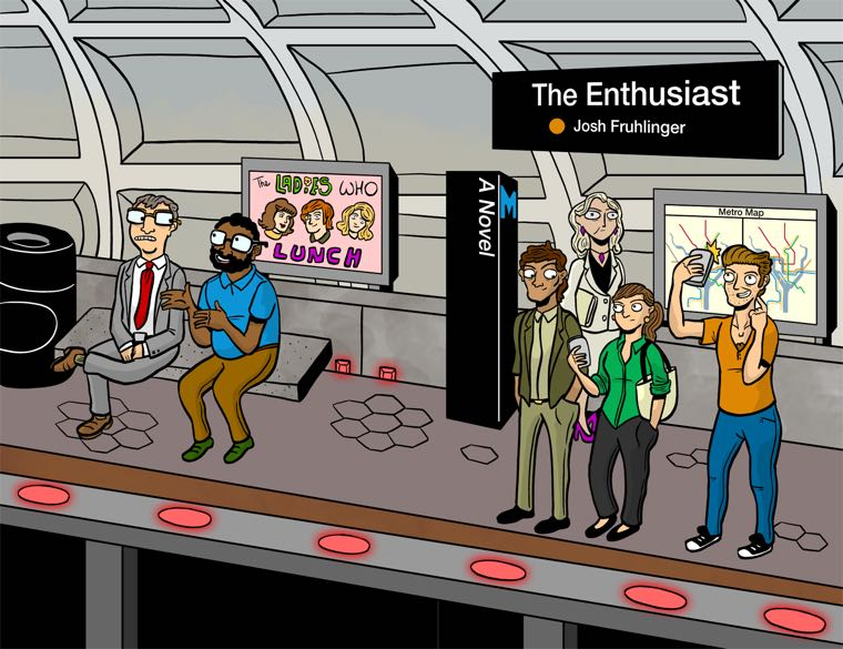 THE ENTHUSIAST - The Enthusiast is my first novel. It's about trains, comics, stealth marketing, capitalism, and joy.You can buy it in hardcover for $25 or paperback for $15 from TopatoCo, as a DRM-free ebook for $8 from Gumroad, or as a paperback or Kindle ebook from Amazon. You can read the first chapter at Medium or listen to me read the third chapter on the Catapult podcast. I originally launched this book as a Kickstarter, and I'm very proud of how it came out.