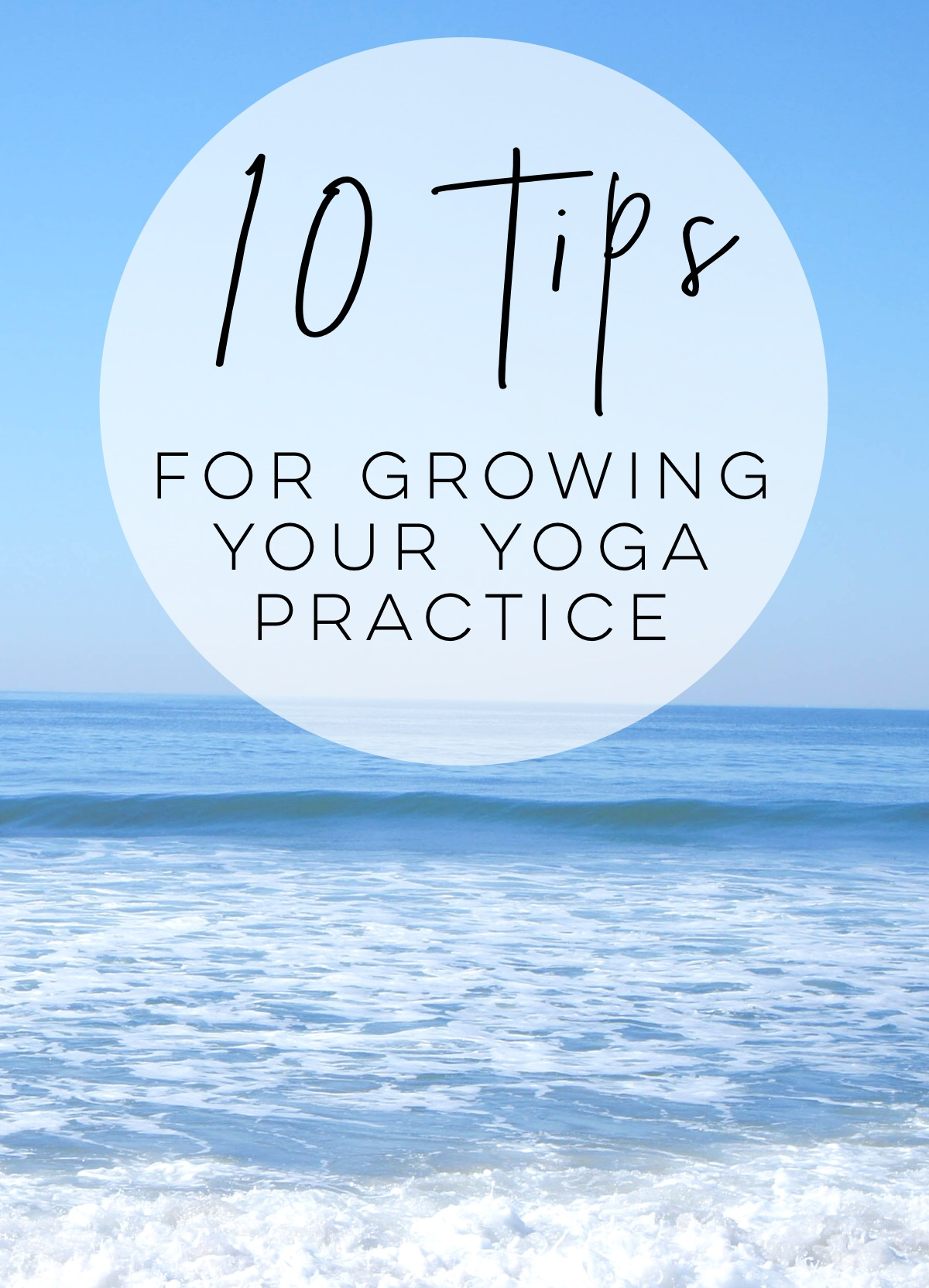 10+Tips+for+Growing+Your+Yoga+Practice