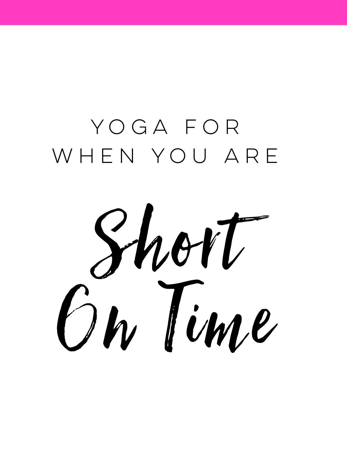 Yoga+For+When+You+Are+Short+On+Time.jpg