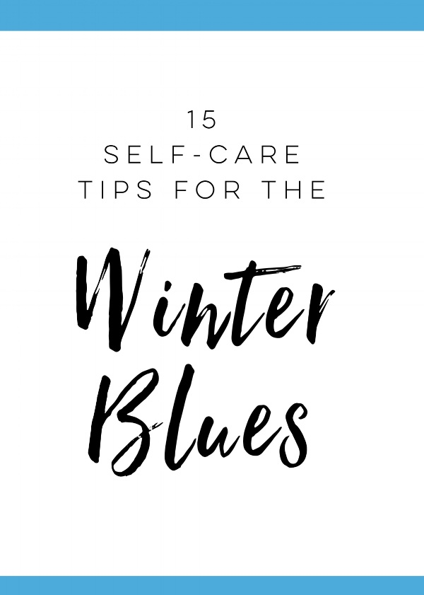 15+Self-Care+Tips+for+the+Winter+Blues.jpg