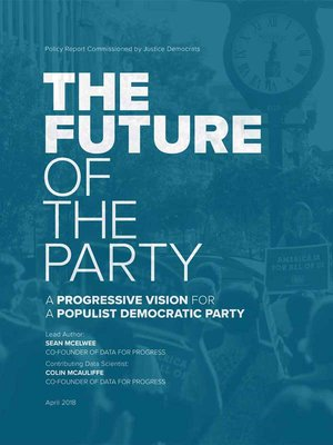 The Future of the Party: A Progressive Vision for a Populist Democratic Party