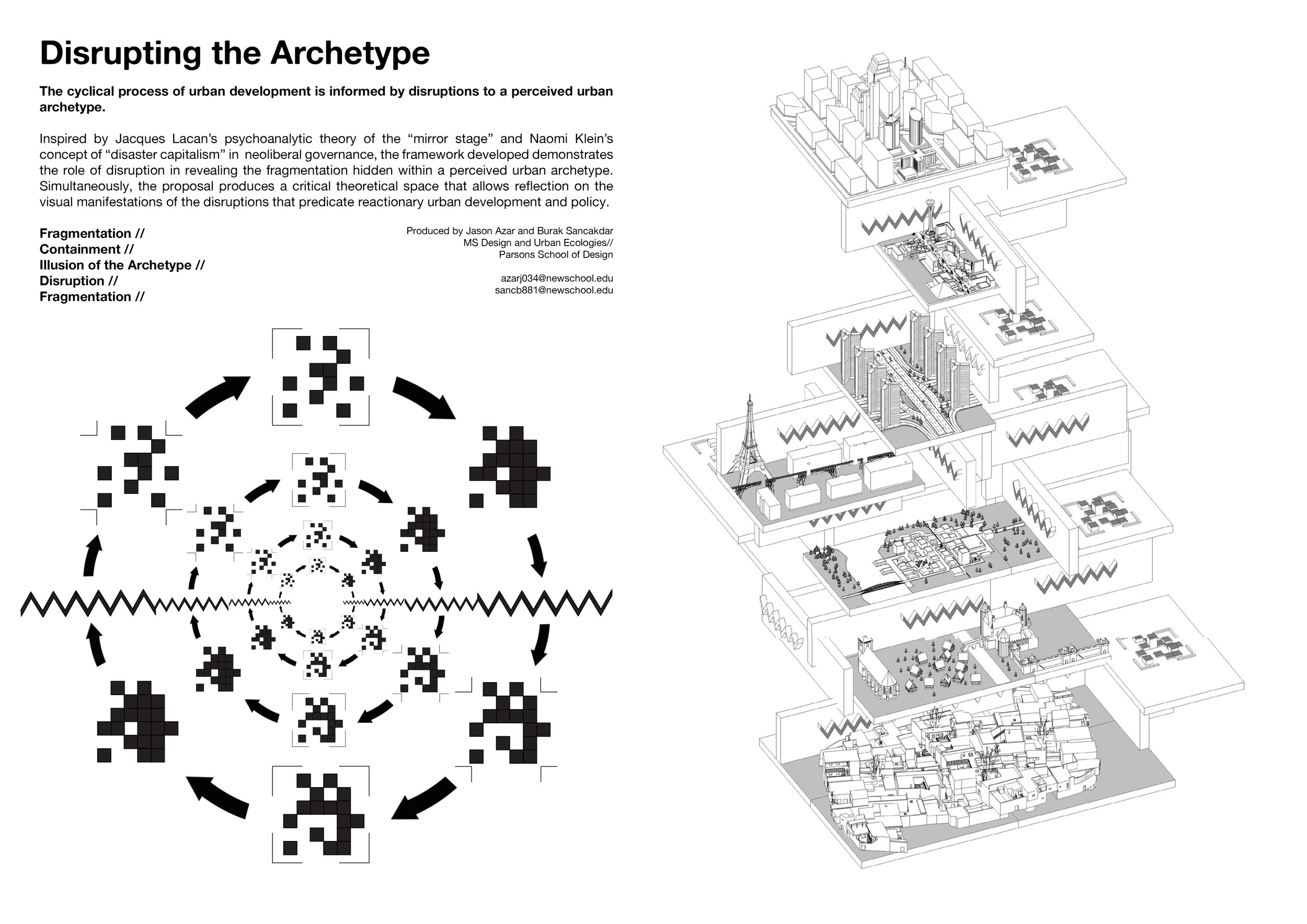 Disrupting the Archetype   Cuarto Magazine - Series 3: Disruption - 2018  Competition winner for a framework that demonstrates through pattern language the role of disruption in revealing the fragmentation hidden within a perceived urban archetype. Simultaneously, the proposal produces a critical theoretical space that allows reflection on the visual manifestations of the disruptions that predicate reactionary urban development and policy.