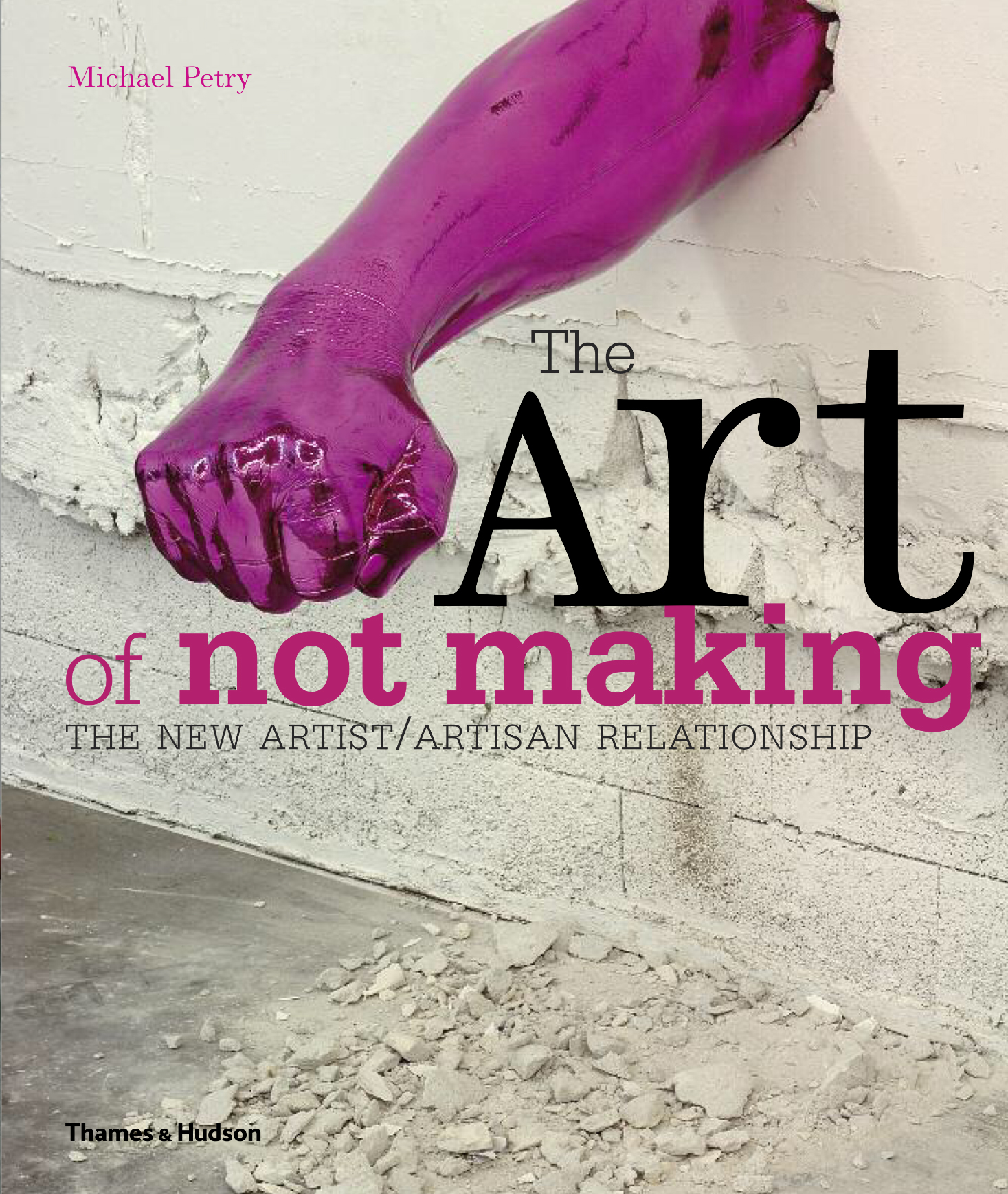 'The Art of Not Making' Michael Petry