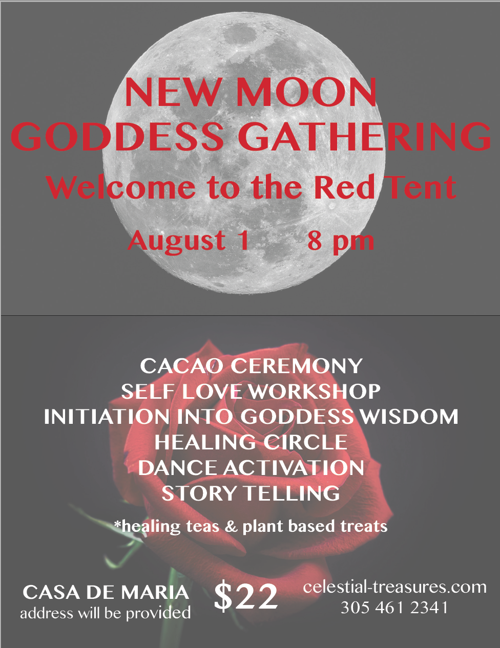 Welcome to the Red Tent!  The red tent phenomenon is a movement of monthly healing gatherings for women.  It is inspired by the legacy of our ancestors, who gathered once a month for thousands of years during each month's New Moon to heal, rest, release, nourish, and support each other.  The time is now for women to reclaim our birthright of receiving each other's support and sharing our stories, in a safe, healing space!  This month will feature a cacao ceremony, a gentle self love workshop, music and dance, and of course a storytelling/ sharing circle. Join our host Maria as she guides us on an initiatory journey into the wisdom and healing support of the divine feminine, in a nourishing, beautiful setting.  The Red Tent is a place to take a break from the rest of the world, receive food for the soul, and connect.  Women of all ages, faiths, backgrounds, etc., are more than welcome!  Healing teas and plant based treats will be provided!     May we each awaken to our own inner goddess, as we celebrate life together and share our unique journeys of healing, of rebirth, of coming home.  .  Don't forget to bring:  1. Comfy clothes  2. Water  3. Any stories you'd like to share  4. An open heart     Location: Casa de Maria  Address information provided with your ticket!  TICKET LINK - https://www.eventbrite.com/e/new-moon-goddess-gathering-tickets-64507052330