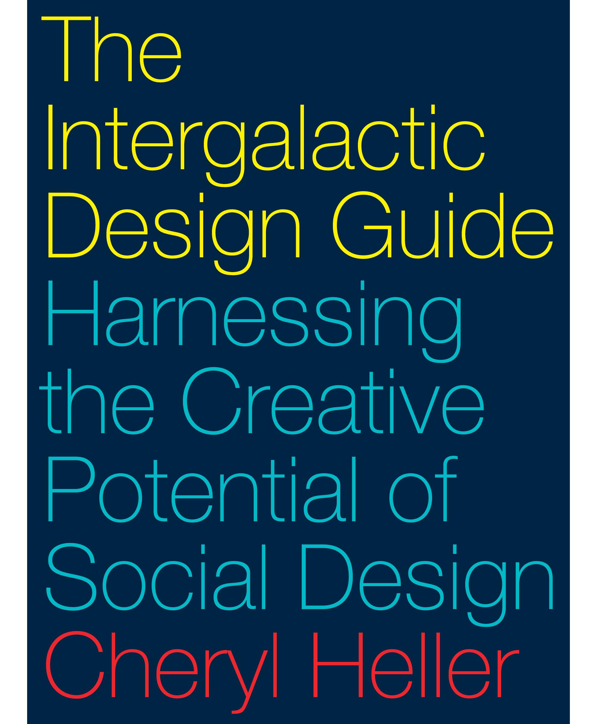 9781610918817_Heller_The Intergalactic Design Guide copy copy.png