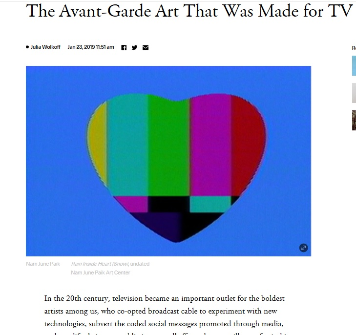 The Avant-Garde Art That Was Made for TV - Artsy - January 23rd. 2019In the 20th century, television became an important outlet for the boldest artists among us, who co-opted broadcast cable to experiment with new technologies, subvert the coded social messages promoted through media, and amplify their own public image—all efforts that are still top-of-mind in the 21st century.
