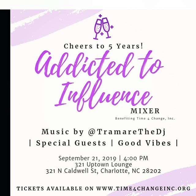 Mark your calendars for 9/21 and grab your tickets 🎫 to #AddictedToInfluence! This #PartyForPurpose event will feature special guest, networking, & good vibes! You don't want to miss this!  Hosted by- @dearjania  Music by- @tramarethedj  Benefiting- @time4changeinc  #time4change #t4c #community #nonprofit #partyforapurpose #clt #704 #843 #girlboss #millennials #womeninbuisness #cltprofessionals #Charlotteprofessionals #CLTparties #cltinfluencer