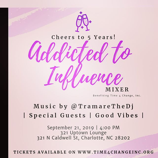 Mark your calendars for 9/21 and grab your tickets 🎫 to #AddictedToInfluence! This is an event you don't want to miss! This #PartyForPurpose event will include special guest, networking, and good vibes. -Hosted By @dearjania -Music By @tramarethedj -Benefiting @time4changeinc  #time4change #t4c #community #nonprofit #PartyForPurpose #partywithapurpose #clt #704 #843 #girlboss #millennials #womeninbuisness #cltprofessionals #Charlotteprofessionals #CLTparties #cltinfluencer