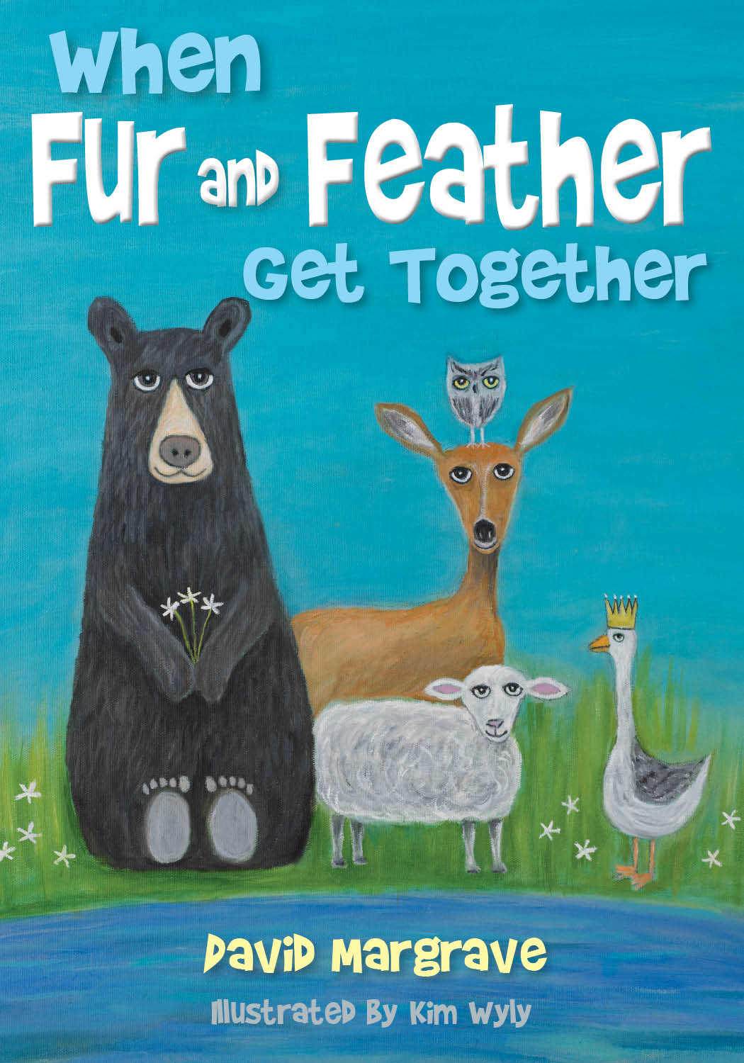 The cover of  When Fur and Feather Get Together, a family and childrens book using rhythm and pictures of animals. Written by David R Margrave.